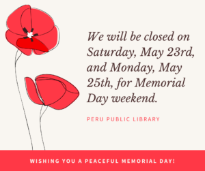 We will be closed on Saturday, May 23rd, and Monday, may 25th, for Memorial Day weekend. Wishing you a peaceful memorial day.