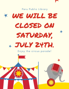 We will be closed on Saturday, August the 24th, for circus parade day.