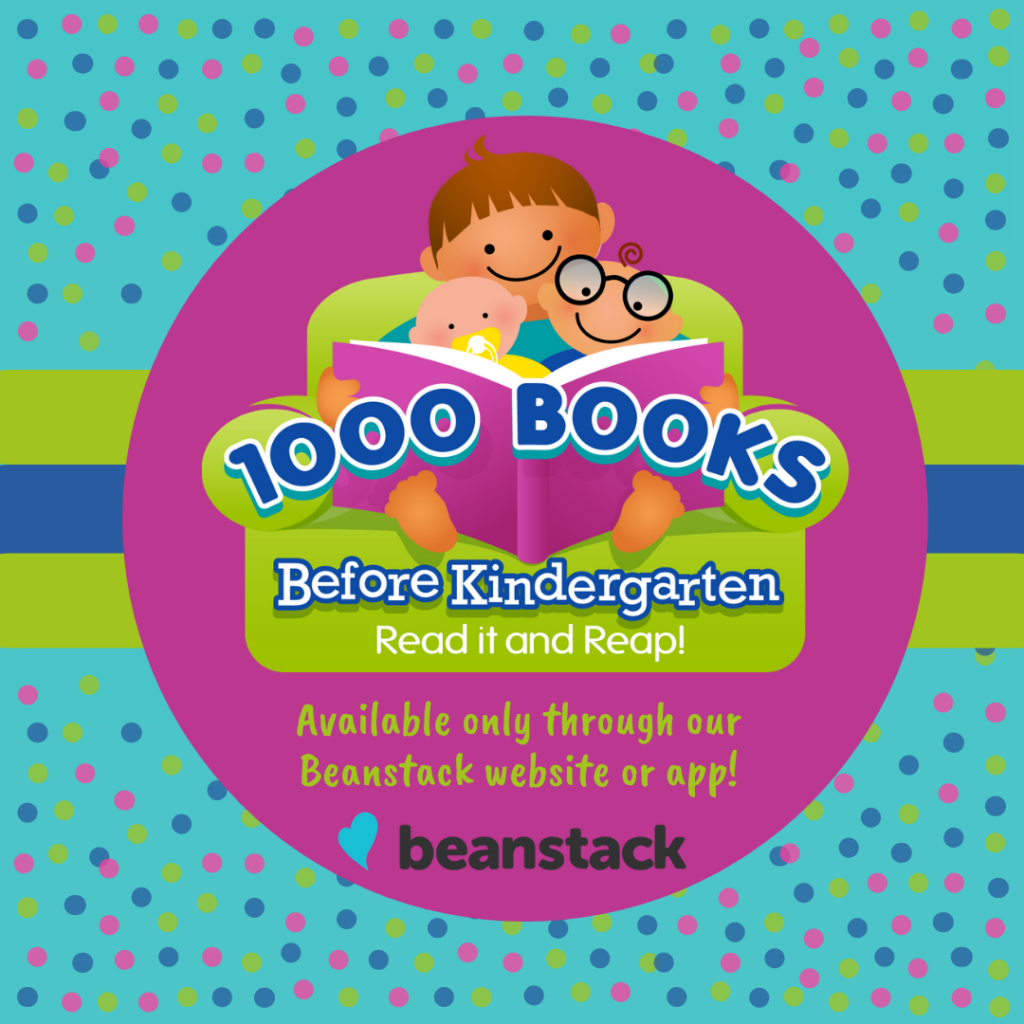 1000 books before Kindergarten: Read it and Reap! Available only through our Beanstack website or app!