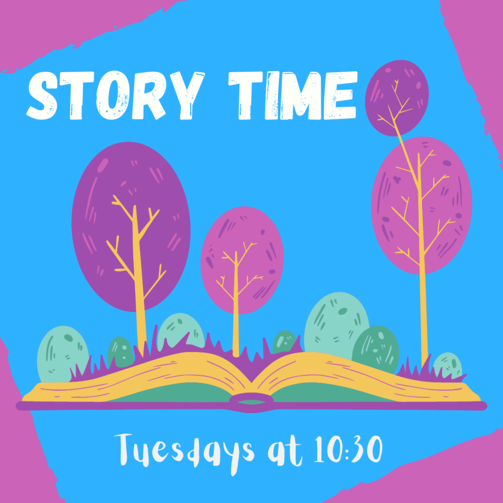 Story Time: Tuesdays at 10:30